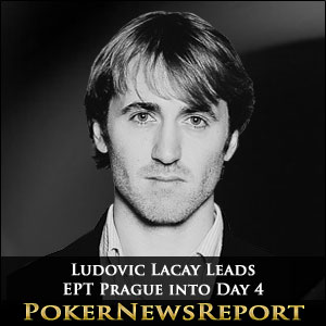 Ludovic Lacay Leads EPT Prague into Day 4