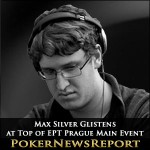 Max Silver Glistens at Top of EPT Prague Main Event