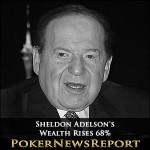 Sheldon Adelson's Wealth Rises 68%