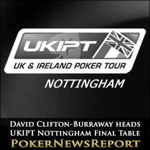 David Clifton-Burraway heads UKIPT Nottingham Final Table