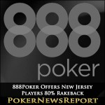 888Poker Offers New Jersey Poker Players 80% Rakeback
