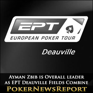 Ayman Zbib is Overall leader as EPT Deauville Fields Combine