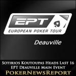 Sotirios Koutoupas Heads Last 16 in EPT Deauville Main Event