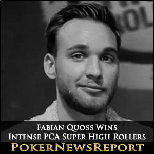 Fabian Quoss Wins Intense PCA Super High Rollers