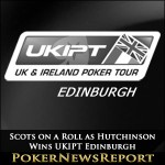 Scots on a Roll as Hutchinson Wins UKIPT Edinburgh