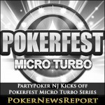 PartyPoker NJ Kicks off Pokerfest Micro Turbo Series