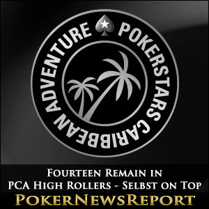Fourteen Remain in PCA High Rollers - Selbst on Top