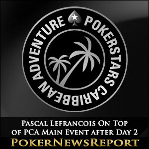 Pascal Lefrancois On Top of PCA Main Event after Day 2