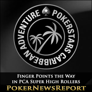 Finger Points the Way in PCA Super High Rollers