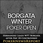 Hernandez Remains in WPT Borgata Lead after Day 1B Controversy