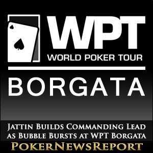 Jattin Builds Commanding Lead as Bubble Bursts at WPT Borgata