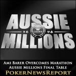Ami Barer Overcomes Marathon Aussie Millions Final Table