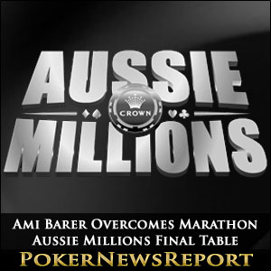 Ami Barer Overcomes Marathon Aussie Millions Final Table