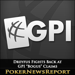 "Dreyfus Fights Back at GPI ""Bogus"" Claims"