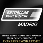 Heinz Traut Heads ESPT Madrid Main Event after Day 1A