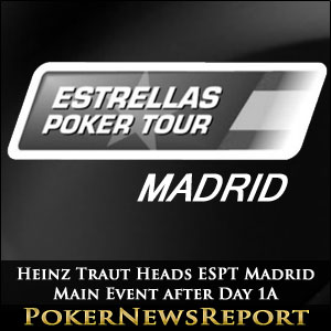Heinz Traut Heads ESPT Madrid Main Event Day 1A