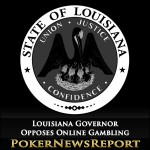 Louisiana Governor Opposes Online Gambling