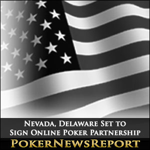 Nevada, Delaware Set to Sign Online Poker Partnership