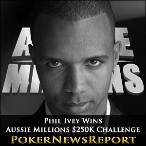 Phil Ivey Wins Aussie Millions $250K Challenge
