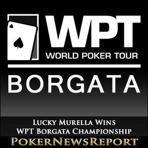 Lucky Murella Wins WPT Borgata Championship