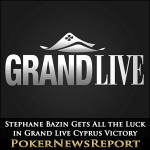 Stephane Bazin Gets All the Luck in Grand Live Cyprus Victory