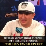 JC Tran Scores Home Victory in WPT Rolling Thunder