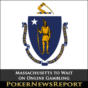 Massachusetts to Wait on Online Gambling