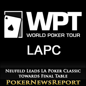 Neufeld Leads LA Poker Classic towards Final Table
