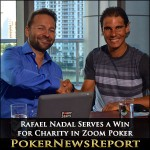 Rafael Nadal Serves a Win for Charity in Zoom Poker