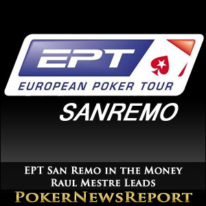 EPT San Remo in the Money - Raul Mestre Leads