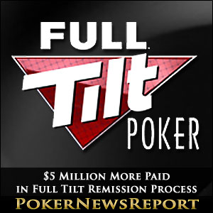 $5 Million More Paid in Full Tilt Remission Process