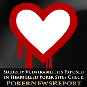Security Vulnerabilities Exposed in Heartbleed Poker Sites Check
