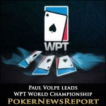 Paul Volpe leads WPT World Championship after Opening Flight