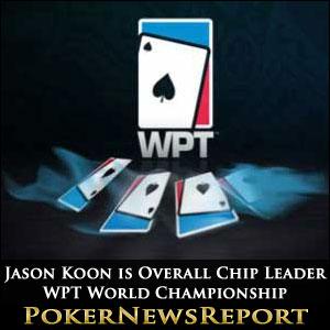 Jason Koon is Overall Chip Leader WPT World Championship