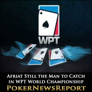Afriat Still the Man to Catch in WPT World Championship