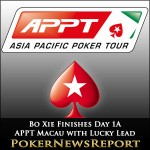 Bo Xie Finishes Day 1A of APPT Macau with Lucky Lead