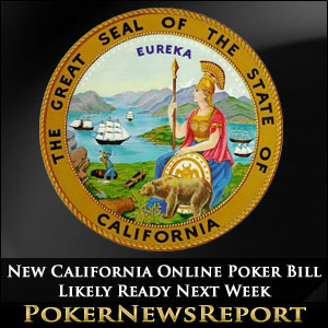 New California Online Poker Bill Likely Ready Next Week