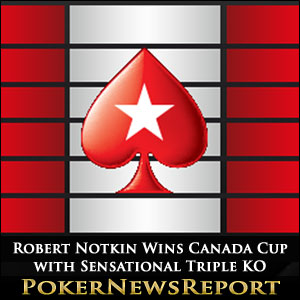 Robert Notkin Wins Canada Cup with Sensational Triple KO