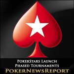 PokerStars Launch Phased Tournaments