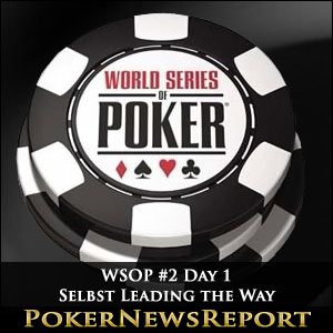 WSOP #2 Day 1 Sees Selbst Leading the Way