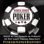 WSOP #3 Six Remain in Pursuit of Pot Limit Omaha Bracelet