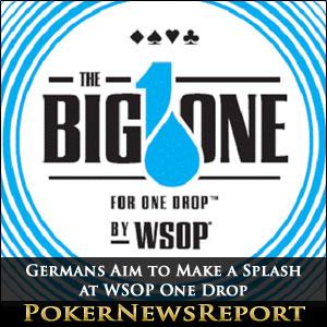 Germans Aim to Make a Splash at WSOP One Drop