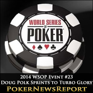 2014 WSOP Event #23 Doug Polk Sprints to Turbo Glory