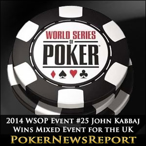 2014 WSOP Event #25 John Kabbaj Wins Mixed Event for the UK