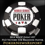 2014 WSOP Event #37 Brandon Paster Dominant in PLO Victory