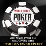 2014 WSOP Event #45 Will Givens Gets His Timing Right to Score Win