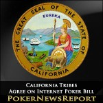 California Tribes Agree on Internet Poker Bill