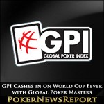 GPI Cashes in on World Cup Fever with Global Poker Masters