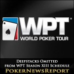 Deepstacks Omitted from WPT Season XIII Schedule