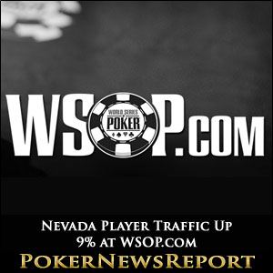 Nevada Player Traffic Up 9% at WSOP.com